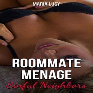 Roommate Menage: Sinful Neighbors audiobook cover art