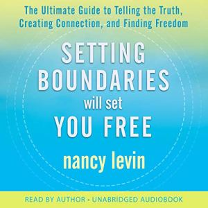 Setting Boundaries Will Set You Free audiobook cover art