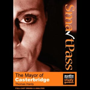 SmartPass Audio Education Study Guide to The Mayor of Casterbridge (Dramatised) audiobook cover art