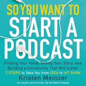 So You Want to Start a Podcast audiobook cover art