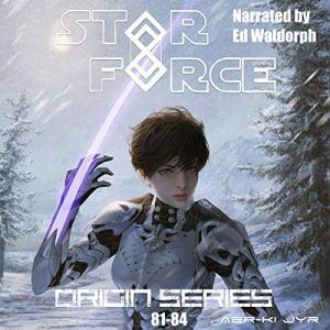 Star Force: Origin Series Box Set (81-84) audiobook cover art