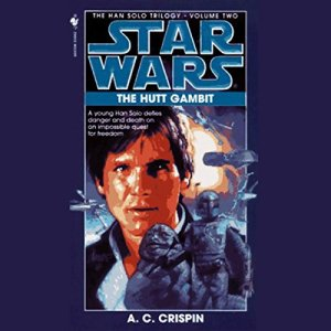 Star Wars: The Han Solo Trilogy: The Hutt Gambit audiobook cover art