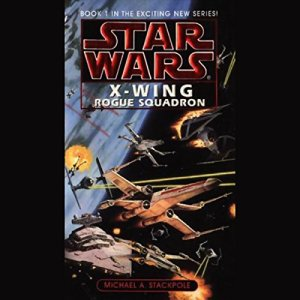 Star Wars: The X-Wing Series, Volume 1: Rogue Squadron audiobook cover art