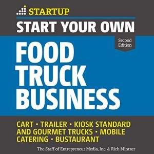 Start Your Own Food Truck Business (Second Edition) audiobook cover art