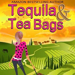 Tequila & Tea Bags audiobook cover art
