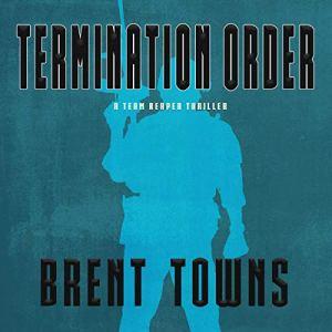 Termination Order: A Team Reaper Thriller audiobook cover art
