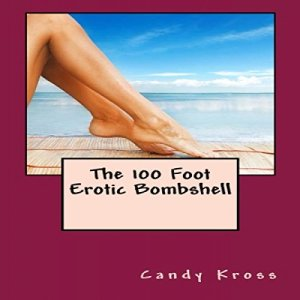 The 100 Foot Erotic Bombshell audiobook cover art