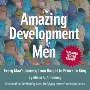 The Amazing Development of Men, Expanded 2nd Edition: Every Man's Journey from Knight to Prince to King audiobook cover art
