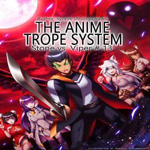 The Anime Trope System: Stone vs. Viper, #13 audiobook cover art