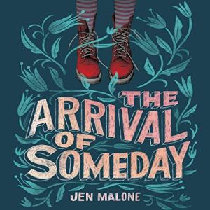 The Arrival of Someday audiobook cover art