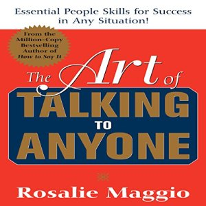 The Art of Talking to Anyone: Essential People Skills for Success in Any Situation audiobook cover art