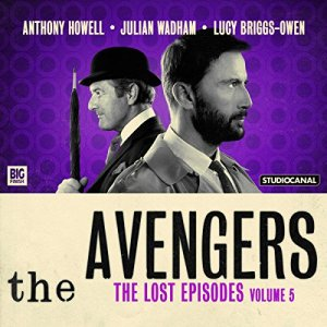 The Avengers - The Lost Episodes, Volume 5 audiobook cover art