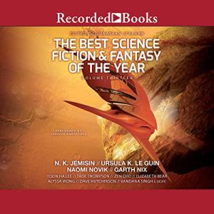 The Best Science Fiction and Fantasy of the Year, Volume 13 audiobook cover art