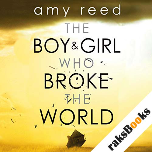 The Boy and Girl Who Broke the World audiobook cover art