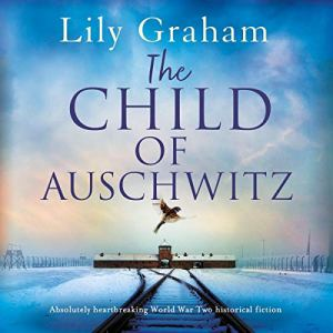 The Child of Auschwitz audiobook cover art