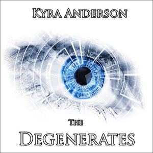 The Degenerates: The Significant Expanded Story (Book 1) audiobook cover art