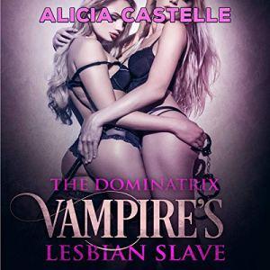 The Dominatrix Vampire's Lesbian Slaves audiobook cover art