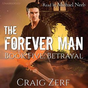 The Forever Man, Book 5: Betrayal audiobook cover art