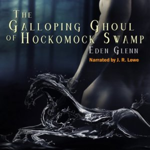 The Galloping Ghoul of Hockomock Swamp audiobook cover art