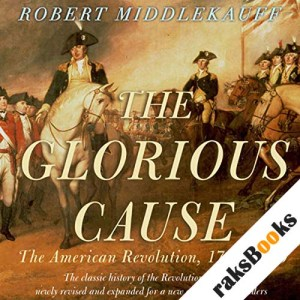 The Glorious Cause: The American Revolution: 1763-1789 audiobook cover art