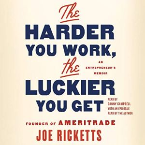 The Harder You Work, the Luckier You Get audiobook cover art