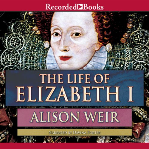 The Life of Elizabeth I audiobook cover art