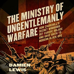 The Ministry of Ungentlemanly Warfare audiobook cover art