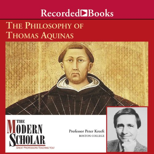The Modern Scholar: The Philosophy of Thomas Aquinas audiobook cover art