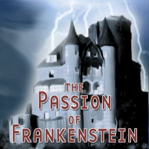 The Passion of Frankenstein (Dramatized) audiobook cover art