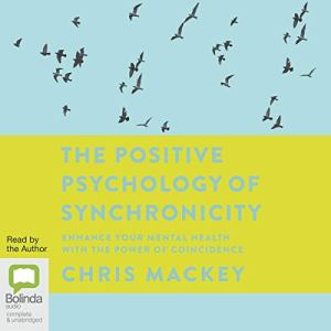 The Positive Psychology of Synchronicity audiobook cover art