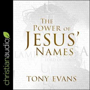 The Power of Jesus' Names audiobook cover art