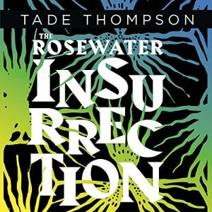 The Rosewater Insurrection audiobook cover art
