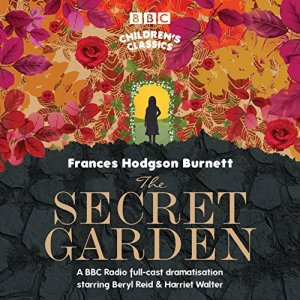 The Secret Garden (BBC Children's Classics) audiobook cover art