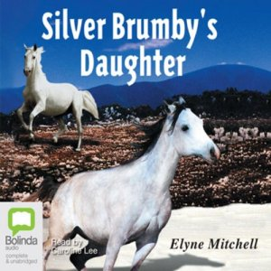 The Silver Brumby's Daughter: The Silver Brumby series, Book 2 audiobook cover art