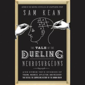 The Tale of the Dueling Neurosurgeons audiobook cover art