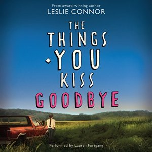 The Things You Kiss Goodbye audiobook cover art