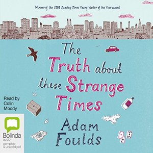The Truth About These Strange Times audiobook cover art