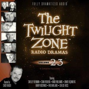 The Twilight Zone Radio Dramas, Volume 23 audiobook cover art