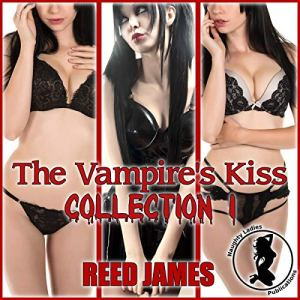 The Vampire's Kiss Collection 1 audiobook cover art