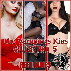 The Vampire's Kiss Collection 5 audiobook cover art