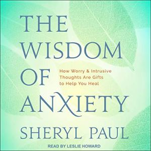 The Wisdom of Anxiety audiobook cover art