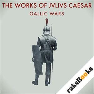 The Works of Julius Caesar: The Gallic Wars audiobook cover art