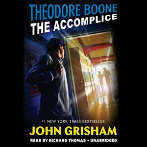 Theodore Boone: The Accomplice audiobook cover art
