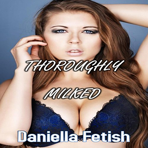 Thoroughly Milked audiobook cover art