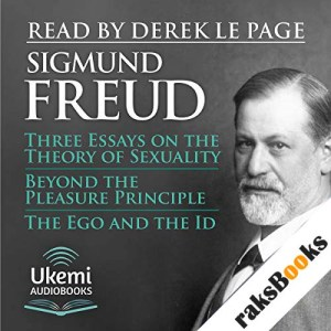 Three Essays on the Theory of Sexuality, Beyond the Pleasure Principle, The Ego and the Id audiobook cover art