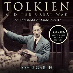 Tolkien and the Great War audiobook cover art