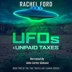 UFOs & Unpaid Taxes audiobook cover art