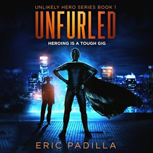 Unfurled: Heroing Is a Tough Gig audiobook cover art