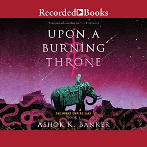 Upon a Burning Throne audiobook cover art