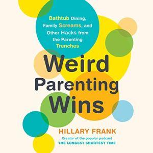 Weird Parenting Wins audiobook cover art